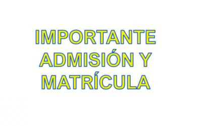 Información sobre los procesos de Admisión y Matrícula